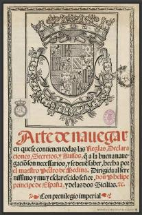 Arte de navegar en que se contienen todas las reglas, declaraciones, secretos y auisos a q la buena navegacio ...(1545).